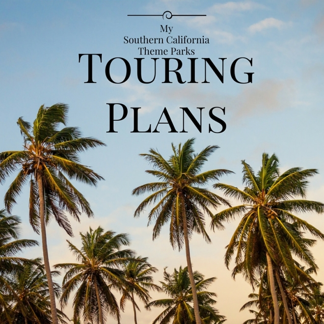 So Cal Touring Plans | Desiree Dabbles